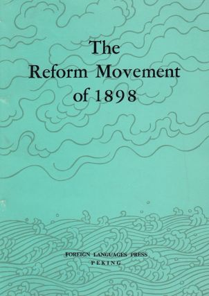 "The Reform Movement of 1898. Compilation Group for the ""History of Modern China"" series"