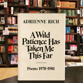 A Wild Patience Has Taken Me This Far: Poems 1978-1981. Adrienne Rich.