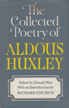 The Collected Poetry of Aldous Huxley. Aldous Huxley.
