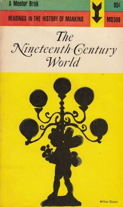 The Nineteenth Century World: Readings in the History of Mankind. Guy S. Metraux, Francois Crouzet