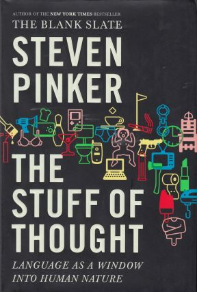 The Stuff of Thought: Language as a Window Into Human nature. Steven Pinker