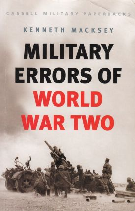 Military Errors of World War Two. Kenneth Macksey
