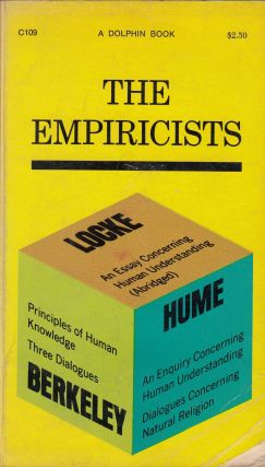 The Empiricists: John Locke, George Berkley, David Hume (essays). John Locke