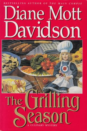 The Grilling Season: A Culinary Mystery. Diane Mott Davidson