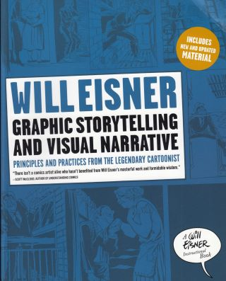 Graphic Storytelling and Visual Narrative: Principles and Practices from the Legendary...