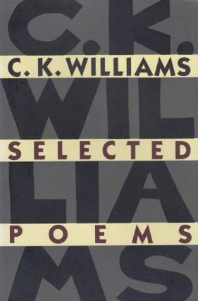 Selected Poems. C K. Williams.