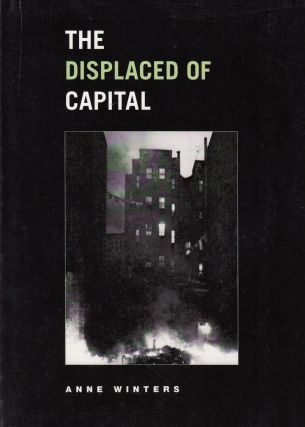 The Displaced of Capital (Phoenix Poets). Anne Winters