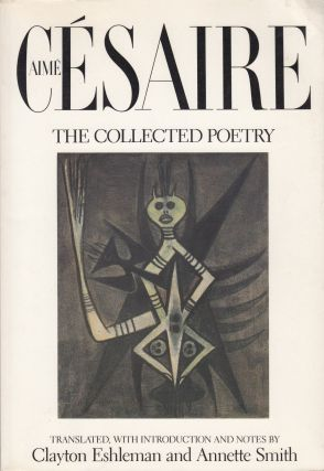 Aime Cesaire: The Collected Poetry. Aime Cesaire.