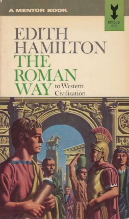 The Roman Way to Western Civilization. Edith Hamilton