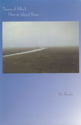 Theory of Mind: New & Selected Poems. Bin Ramke