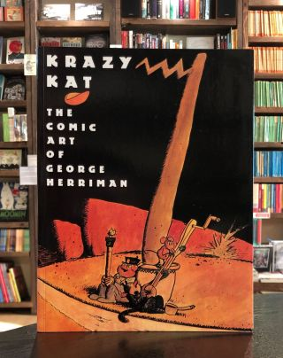 Krazy Kat: The Comic Art of George Herriman. Karen O'Donnell Patrick McDonnell, Georgia Riley de Havenon.