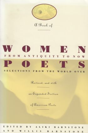 A Book of Women Poets From Antiquity to Now (Selections from the World Over, revised and with an expanded selection of American poets). Willis Barnstone Aliki Barnstone.
