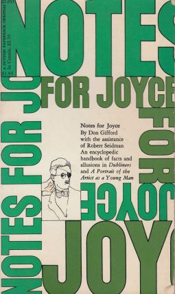 Notes For Joyce: Dubliners and A Portrait of the Artist as a Young Man. Don Gifford