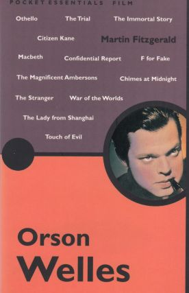 The Pocket Essential Orson Welles. Martin Fitzgerald