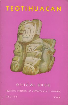 Teotihuacan: Official Guide. Jorge R. Acosta