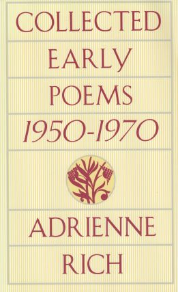 Collected Early Poems 1950-1970. Adrienne Rich