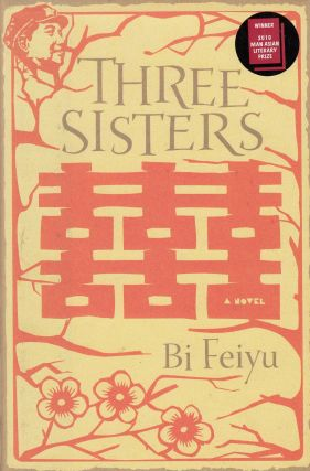 Three Sisters: A Novel. Howard Goldblatt Bi Feiyu, Sylvia Li-chun Lin, tr