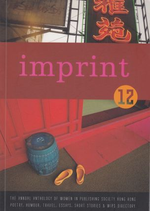 Imprint 12: The Annual Anthology of the Women in Publishing Society Hong Kong. Women In...