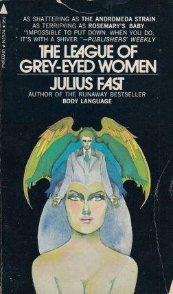 The League of Grey-Eyed Women. Julius Fast