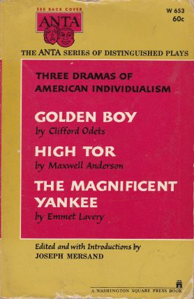 Three Dramas of American Individualism: Golden Boy, High Tor, The Magnificent Yankee. Joseph...
