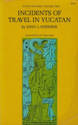 Incidents of Travel in Yucatan (Volume 2 of 2). John L. Stephens