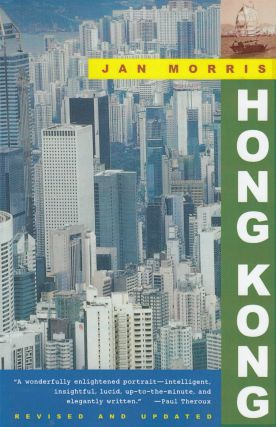Hong Kong: Epilogue to an Empire. Jan Morris