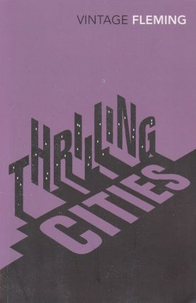 Thrilling Cities. Ian Fleming