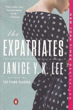 The Expatriates: A Novel. Janice Y. K. Lee