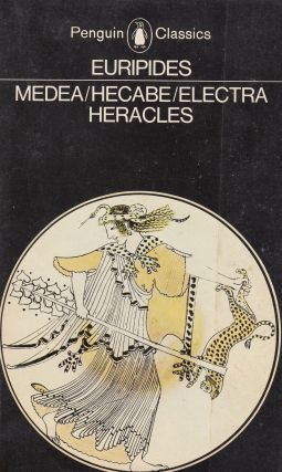 Medea and Other Plays (Media - Hecabe - Electra - Heracles). Euripides.