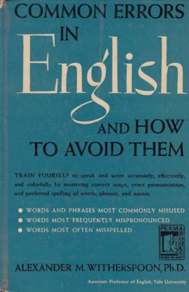 Common Errors in English and How to Avoid Them. Alexander M. Witherspoon.
