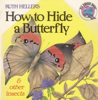 How to Hide a Butterfly and other insects. Ruth Heller