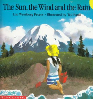 The Sun, the Wind and the Rain. Lisa Westberg Peters