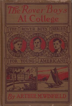 The Rover Boys at College or The Right Road and the Wrong (The Rover Boys' Series for Young Americans)