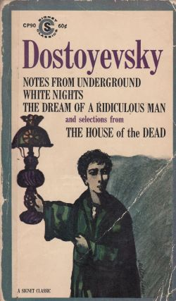 Notes From Underground, White Nights, The Dream of a Ridiculous Man and selections from The House...