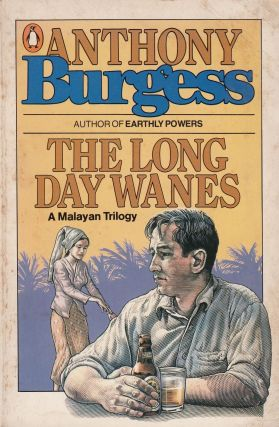 The Long Day Wanes: A Malayan Trilogy (Time for a Tiger - The Enemy in the Blanket - Beds in the...