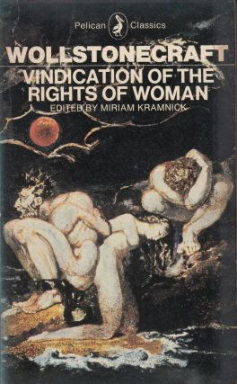 Vindication of the Rights of Women. Mary Wollstonecraft