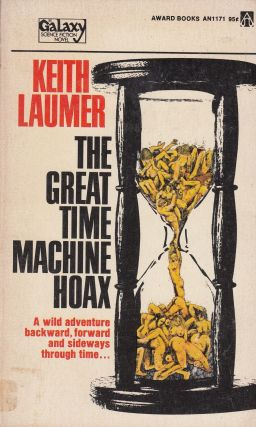The Great Time Machine Hoax (A Galaxy Science Fiction Novel). Keith Laumer