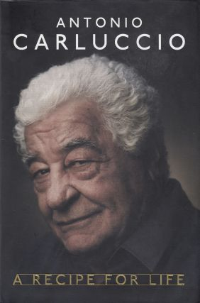 A Recipe For Life. Antonio Carluccio