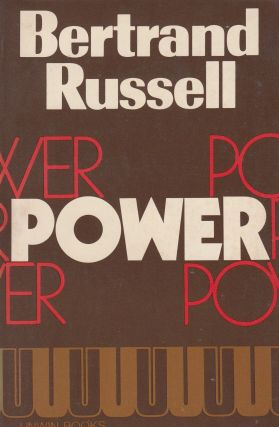 Power: A New Social Analysis. Bertrand Russell