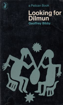 Looking For Dilmun (A Pelican Book). Geoffrey Bibby