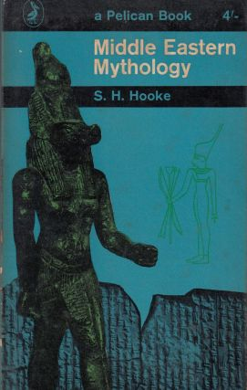 Middle Eastern Mythology (A Pelican Book). S H. Hooke