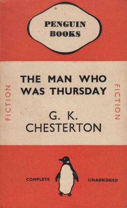 The Man Who Was Thursday: A Nightmare. G K. Chesterton.