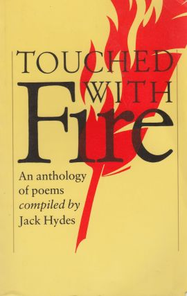 Touched With Fire: An Anthology of Poems Complied by Jack Hydes. Jack Hydes