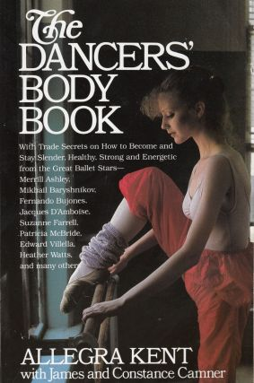 The Dancers' Body Book. Allegra Kent